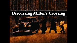 Discussing Miller's Crossing (The Coen Brothers Analysis)