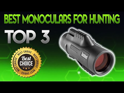 Best Monoculars For Hunting 2019 - Monocular For Hunting Review