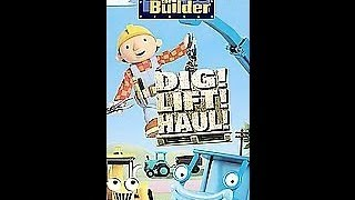 Opening To Bob The Builder:Dig! Lift! Haul! 2004 VHS