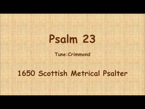 Sing Psalm 23 from Scottish Metrical Psalter (Tune: Crimmond)