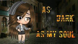 As dark as my soul || GLMM || Original? || Gacha Life