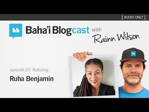 Baha'i Blogcast with Rainn Wilson - Episode 22: Ruha Benjamin