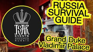 NEW!!!!(Ep. 18) Grand Duke Vladimir Palace , St. Petersburg: Tsar Events' RUSSIA SURVIVAL GUIDE