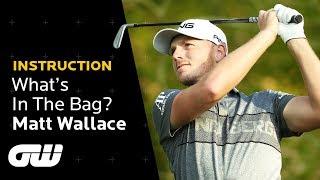 Matt Wallace: What's In The Bag 2019   Golfing World