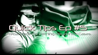 Quick Tips Ep #5  (Precautions Concerning Residential Cases)