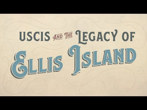 USCIS and the Legacy of Ellis Island