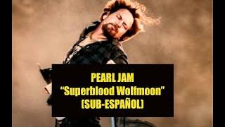 Pearl Jam - Superblood Wolfmoon SUBTITULADA ESPAÑOL