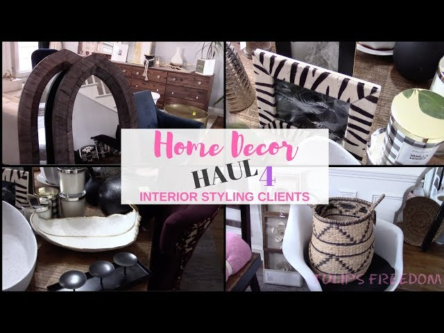 HOME DECOR HAUL FOR INTERIOR STYLING CLIENT INSTALLS | TULIPS FREEDOMSTYLE