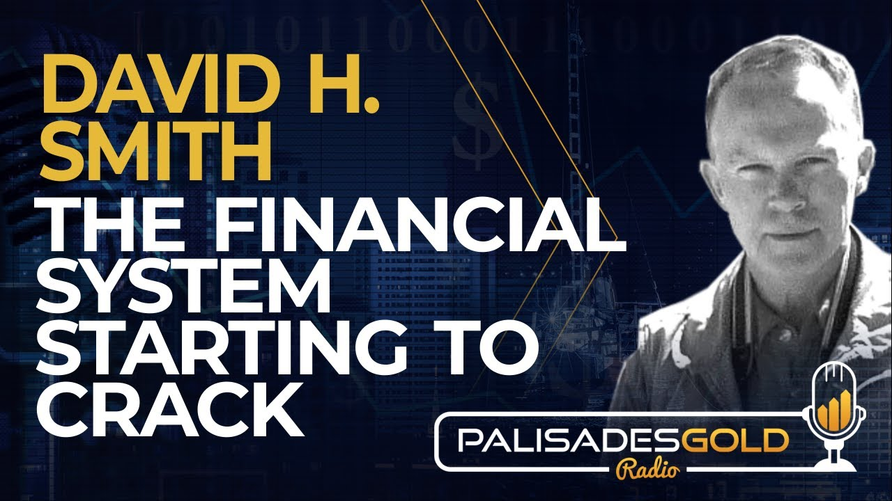 David H. Smith: The Financial System Starting to Crack