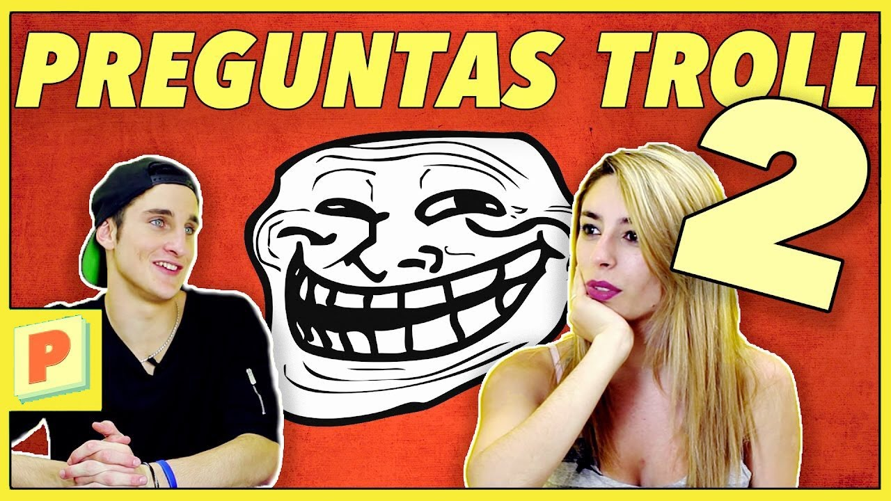 Youtubers Son Trolleados Preguntas Troll 2 Pilo Youtube