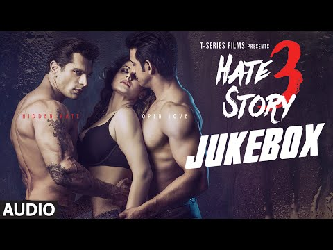 Hate Story 3 Full Audio Songs JUKEBOX |...