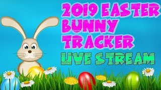 2019 Easter Bunny Tracker- Live Stream