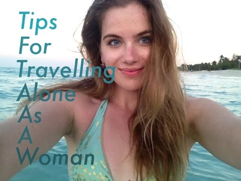 Tips For Travelling Alone As A Woman