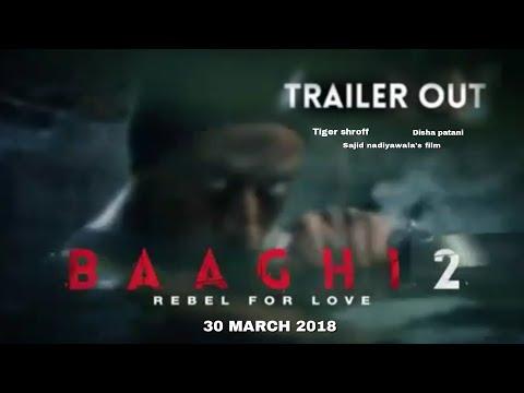 Baaghi 2 Trailer | Tiger shroff | Disha patani | 30 March 2018 | Baaghi 2 Rebel for Love