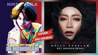 Melly Goeslaw - Bintang Di Hati | Ost. Dancing In The Rain (Andi Derisman Cover) | For Nike Ardilla