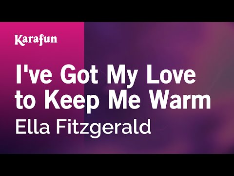 Karaoke I've Got My Love to Keep Me Warm - Ella Fitzgerald *