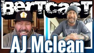 Bertcast # 396 - AJ McLean & ME