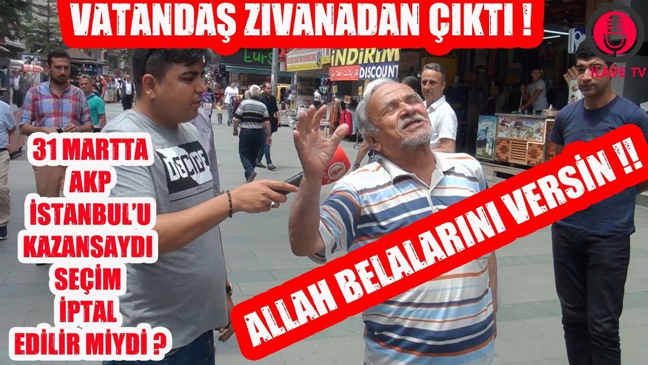 (Vatandaş Zıvanadan Çıktı ) AKP İstanbul'u Kazanmış Olsaydı Seçimler Yenilenir Miydi ?