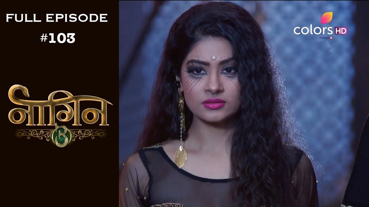 Download Naagin 3 - 25th May 2019 - नागिन 3 - Full Episode
