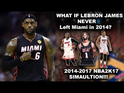 What if LeBron James never left Miami in 2014?!? NBA2K17 Simulation