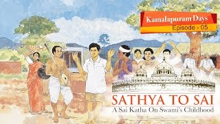 Sathya to Sai - Episode 05 - Kamalapuram Days  || Sai Katha