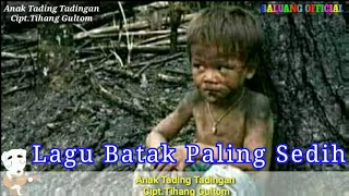 Download lagu Lagu Batak Paling Sedih    Anak Tading Tadingan    Cipt.Tihang Gultom