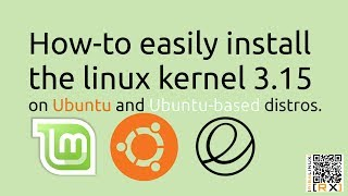 How-to easily install  the linux kernel 3.15 on Ubuntu and Ubuntu-based distros [HD]