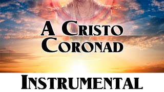 Himno 156 - A Cristo coronad  [Himnario Adventista Nuevo Instrumental]