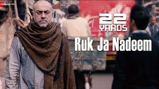 Ruk Ja Nadeem | 22 Yards | Barun Sobti, Panchi Bora, Chaiti Ghoshal | Amit Mishra | Amartya Ray