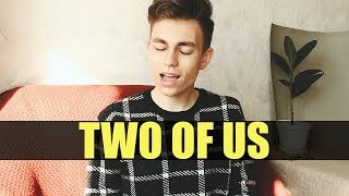 Louis Tomlinson - Two of Us | cover by Denis Kalytovskyi Video
