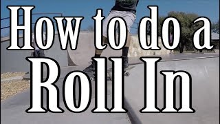 How to Roll Iฑ on a Quarter Pipe/Mini Ramp (Easy Practice Steps!)