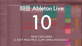 Ableton Live 10 New Features: 6. Edit multiple Clips simultaneously
