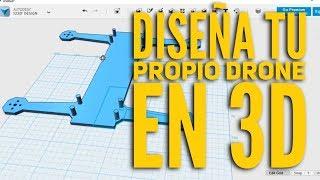 Diseña tu propio drone en 3D - 1 Parte