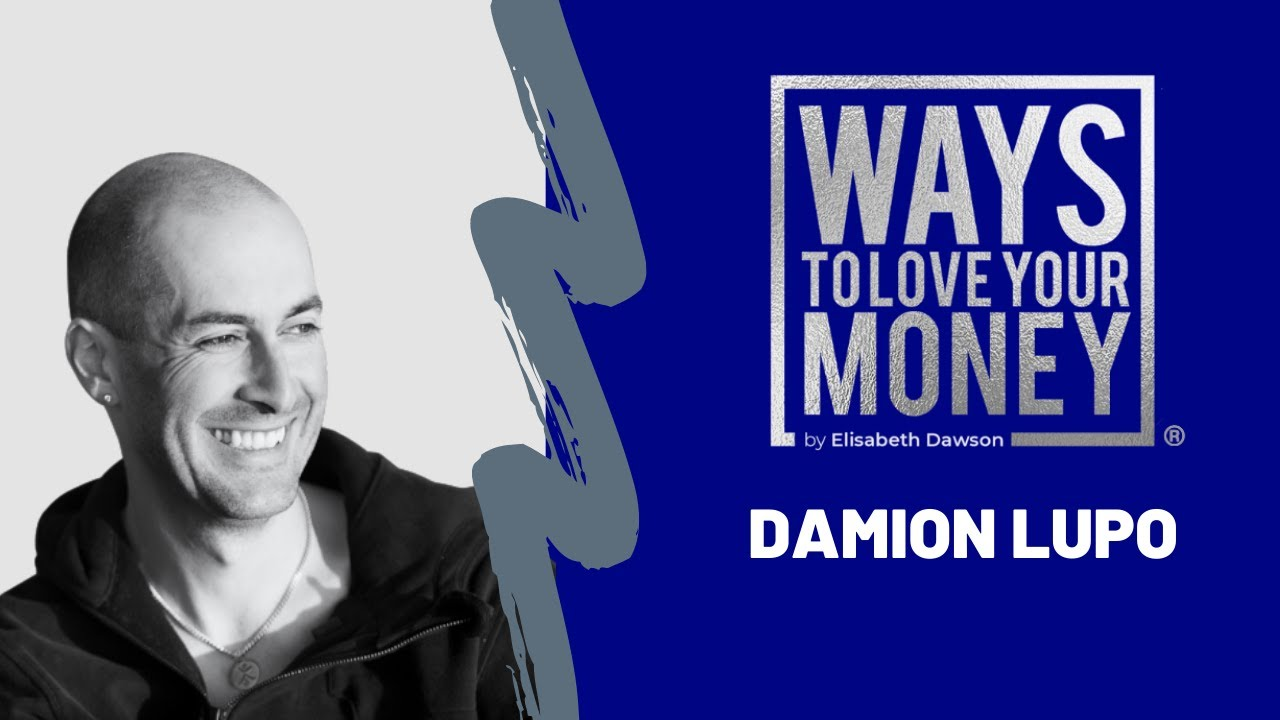 Ways to Love Your Money - Featuring Damion Lupo