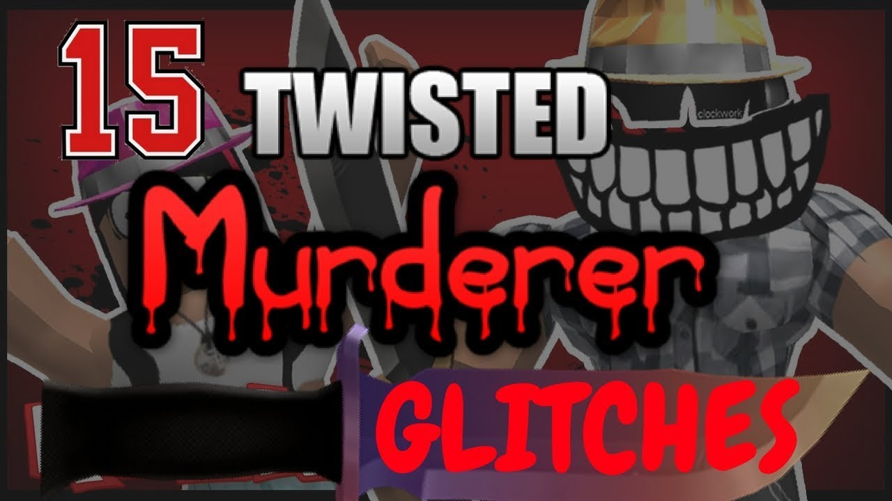 Roblox Twisted Murderer Hack 2018