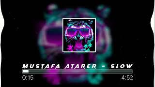 Mustafa Atarer - Slow Resimi