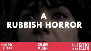 A Rubbish Horror #CreatorComp2020 #LiveHereLoveHere #GetInTheBin #powerofvideo