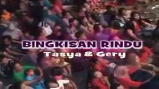 Bingkisan Rindu TASYA K FEAT GERRY M
