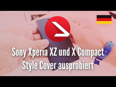 Sony Xperia XZ und X Compact Style Cover ausprobiert [4K UHD]