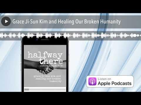 Grace Ji-Sun Kim and Healing Our Broken Humanity