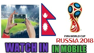 How To Watch FIFA WORLD CUP 2018 Live In Mobile Phone In Nepal