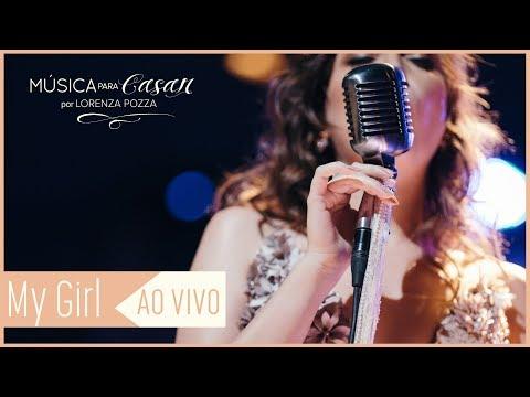 My girl The Temptations  Música para Casar por Lorenza Pozza AO VIVO