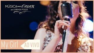 Baixar My girl (The Temptations) | Música para Casar por Lorenza Pozza AO VIVO
