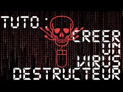 TUTO - CREER UN VIRUS DESTRUCTEUR !!! - FACILE