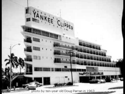Yankee Clipper in Ft. Lauderdale, FL. (then & now) by Doug Parran