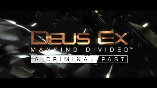Deus Ex Mankind Divided A Criminal Past Прохождение #2