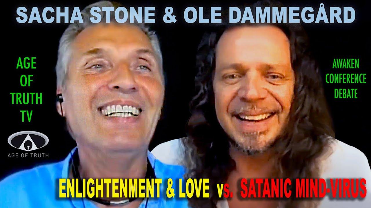 "SACHA STONE & OLE DAMMEGÅRD ~  ""Enlightenment & Love vs. Satanic Mind-Virus"" [Age"