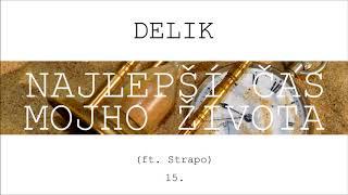 Delik - Najlepší čas mojho života ft. Strapo