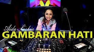 Dj GAMBARAN HATI Remix cover-Aida Saskia | Bila dirimu tak bisa terima kekuranganku