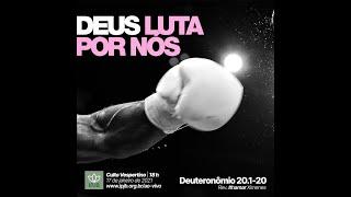 Culto - DEUS luta por nós - Deuteronômio - 20.1-20 - Rev. Ithamar Ximenes